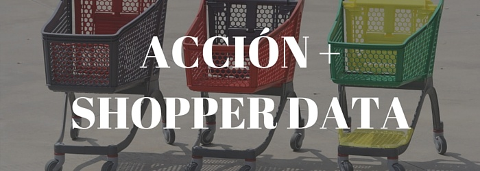 Shopper Marketing: ¿Cómo hacer el Shopper Data accionable?
